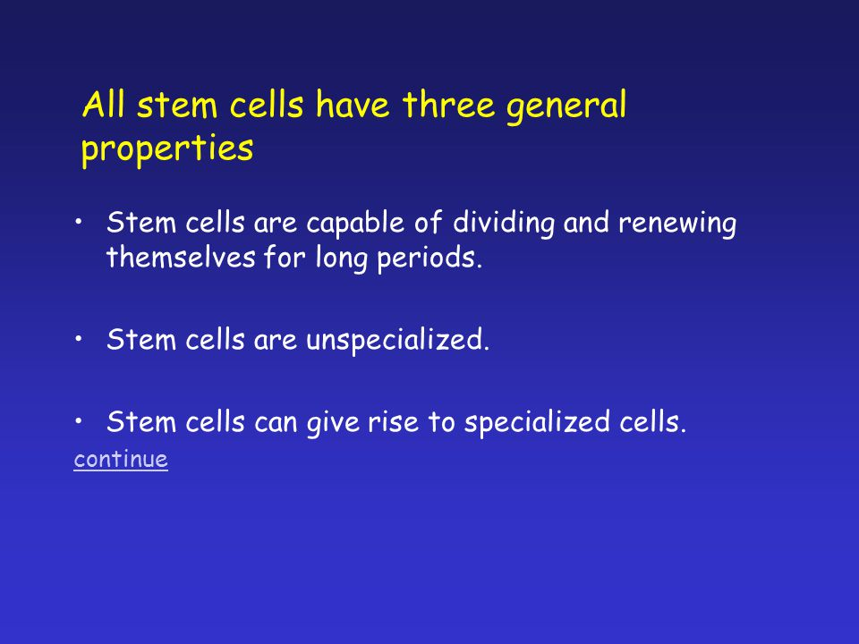 All stem cells have three general properties