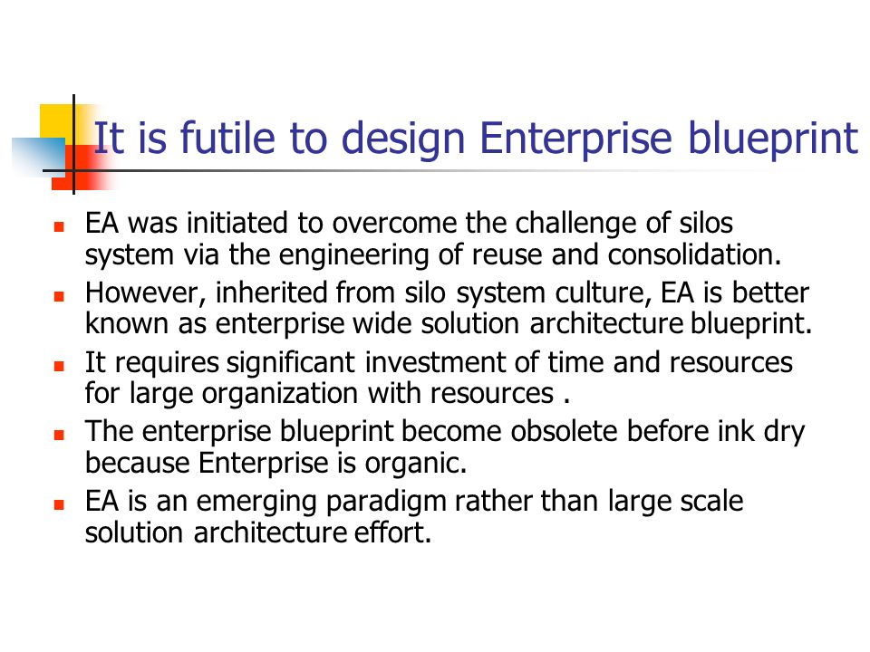 It is futile to design Enterprise blueprint