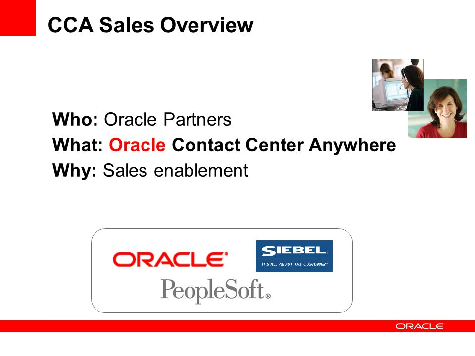 CCA Sales Overview Who: Oracle Partners