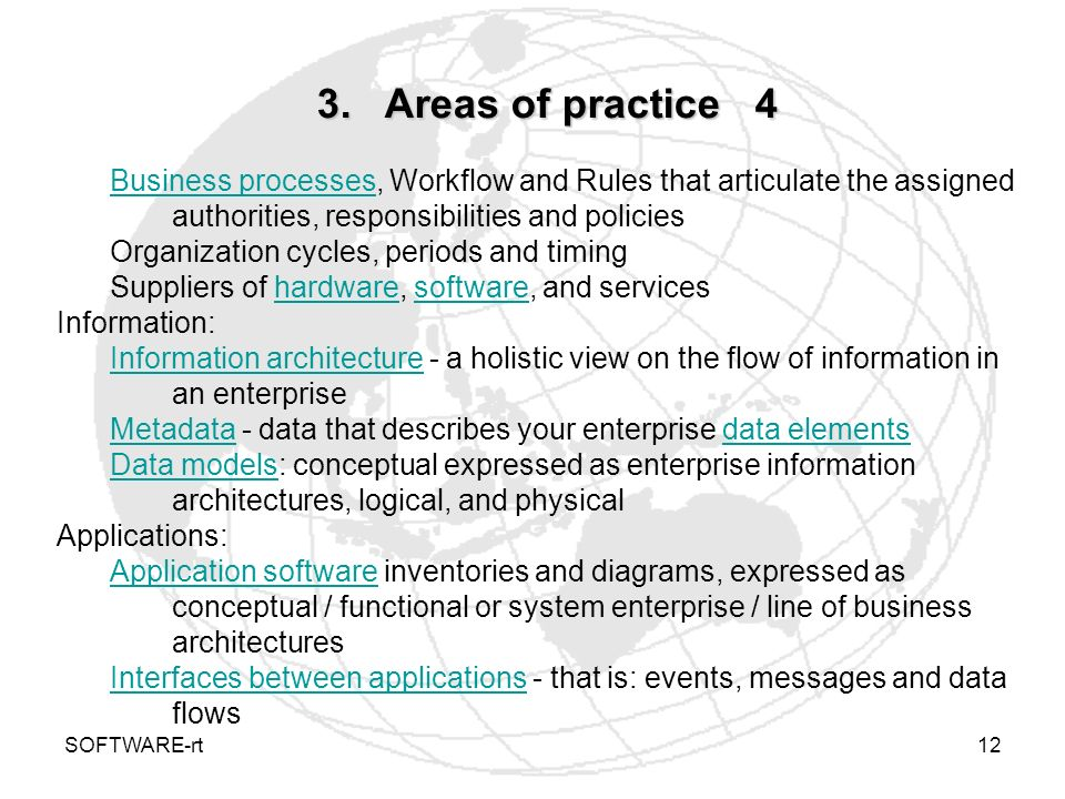 3. Areas of practice 4 Business processes, Workflow and Rules that articulate the assigned authorities, responsibilities and policies.