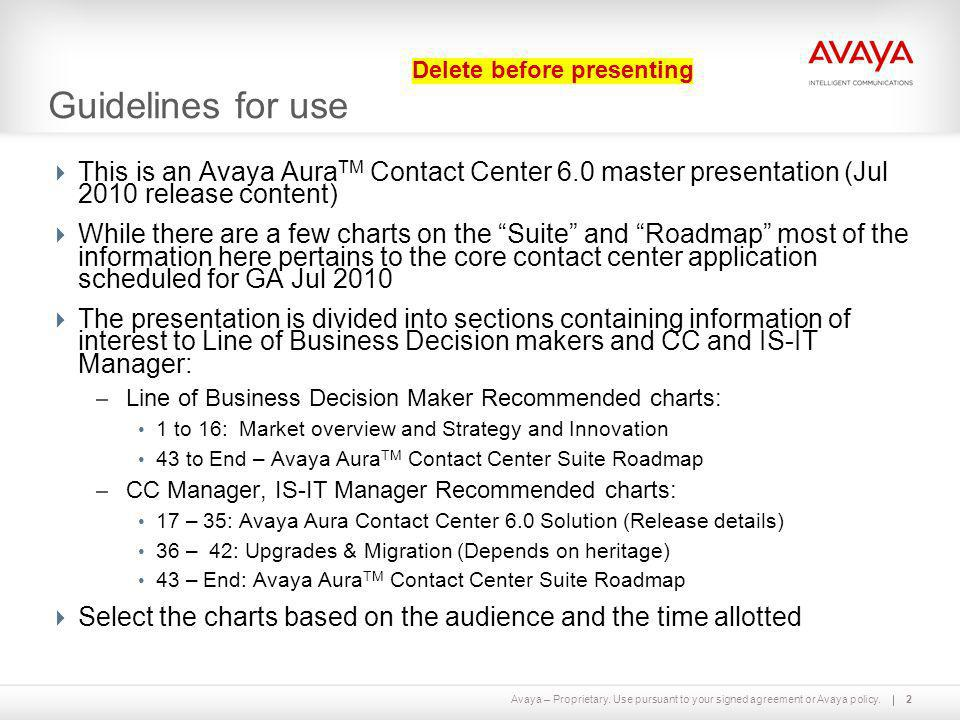 Guidelines for use Delete before presenting. This is an Avaya AuraTM Contact Center 6.0 master presentation (Jul 2010 release content)
