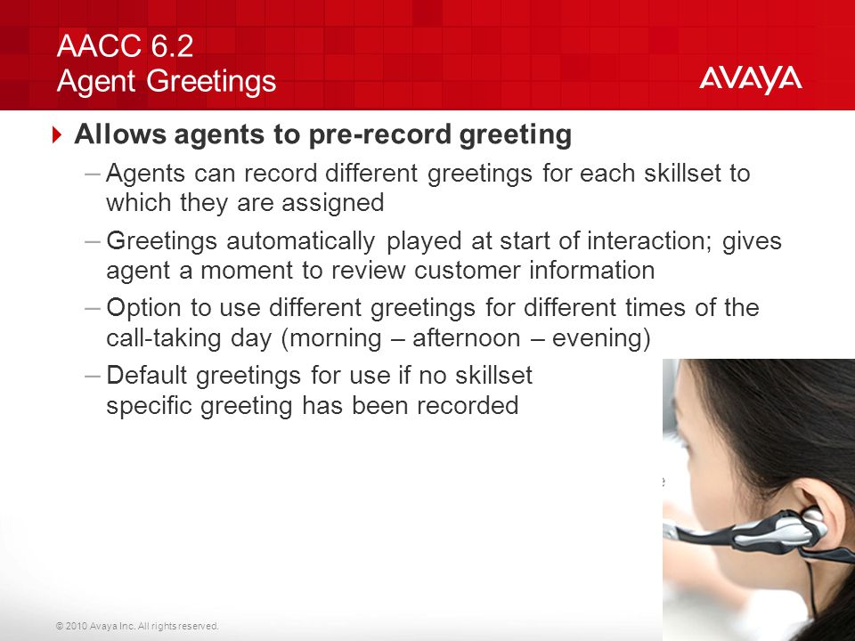AACC 6.2 Agent Greetings Allows agents to pre-record greeting