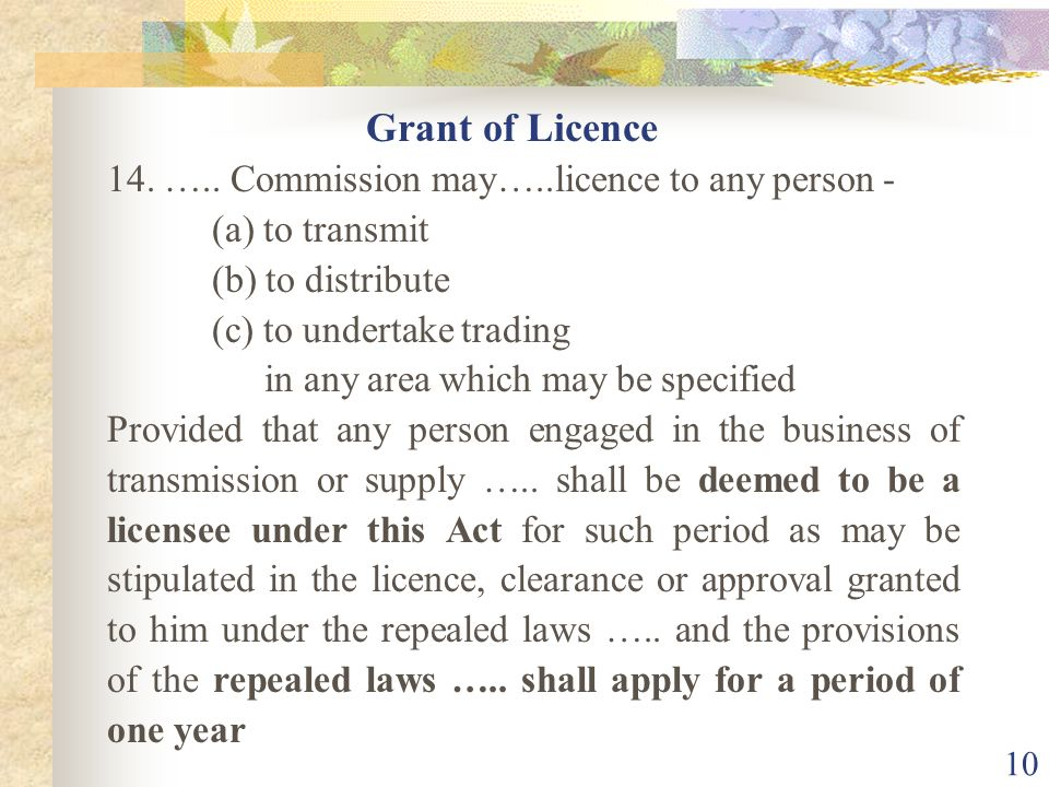 Grant of Licence 14. ….. Commission may…..licence to any person -