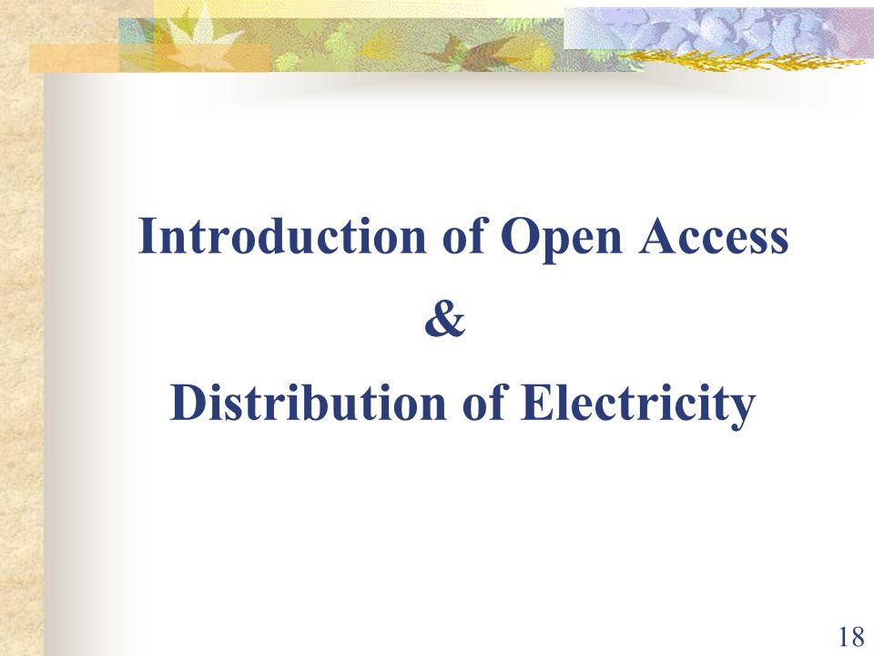 Introduction of Open Access & Distribution of Electricity