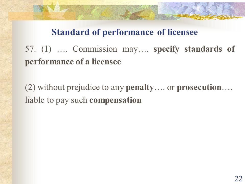 Standard of performance of licensee