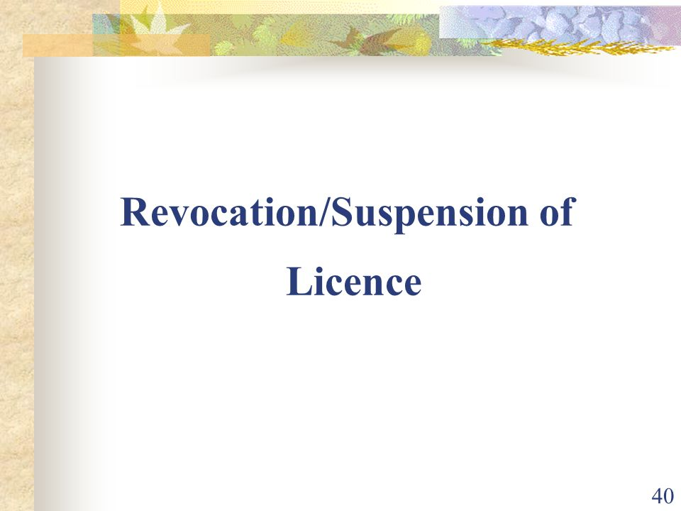 Revocation/Suspension of Licence