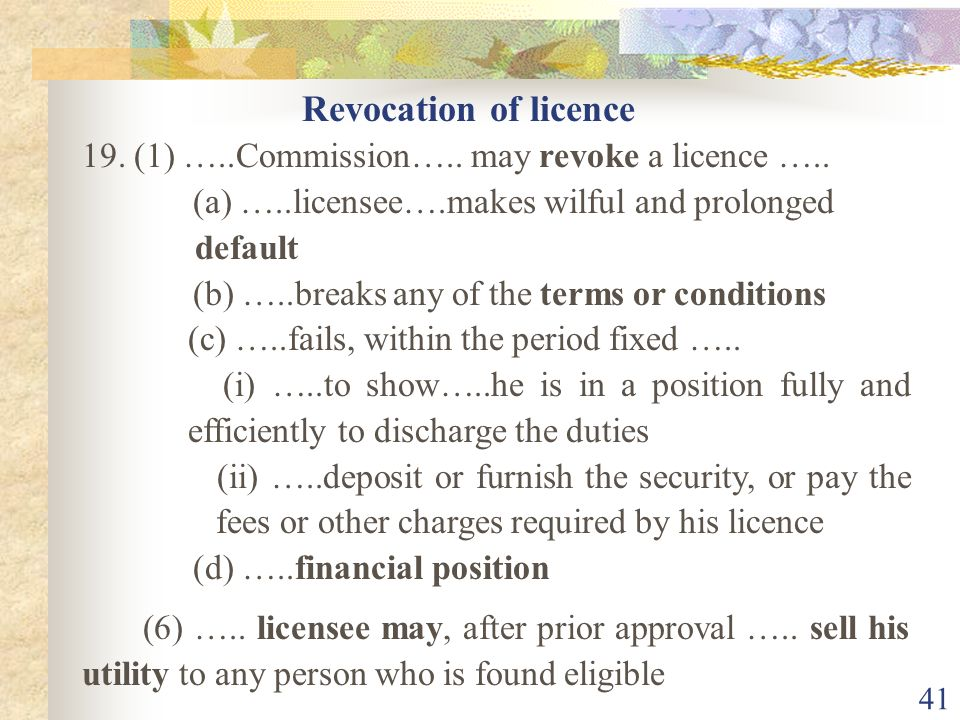 Revocation of licence 19. (1) …..Commission….. may revoke a licence ….. (a) …..licensee….makes wilful and prolonged.