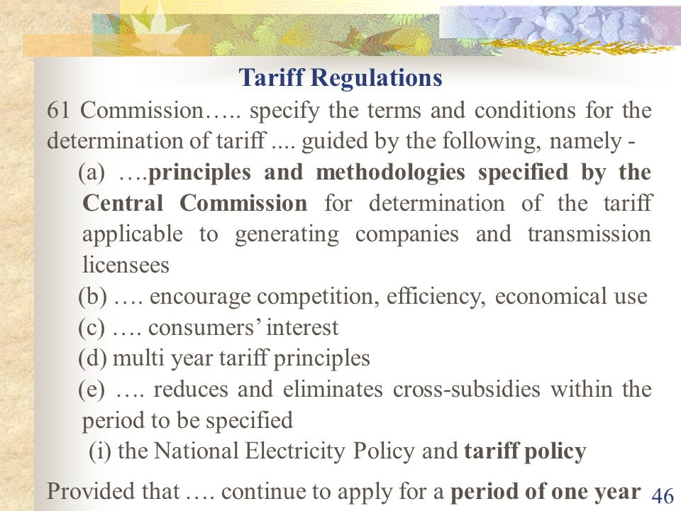Tariff Regulations 61 Commission….. specify the terms and conditions for the determination of tariff .... guided by the following, namely -