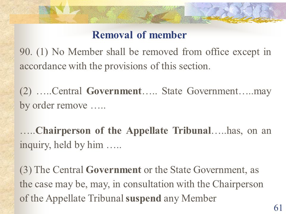 Removal of member 90. (1) No Member shall be removed from office except in accordance with the provisions of this section.