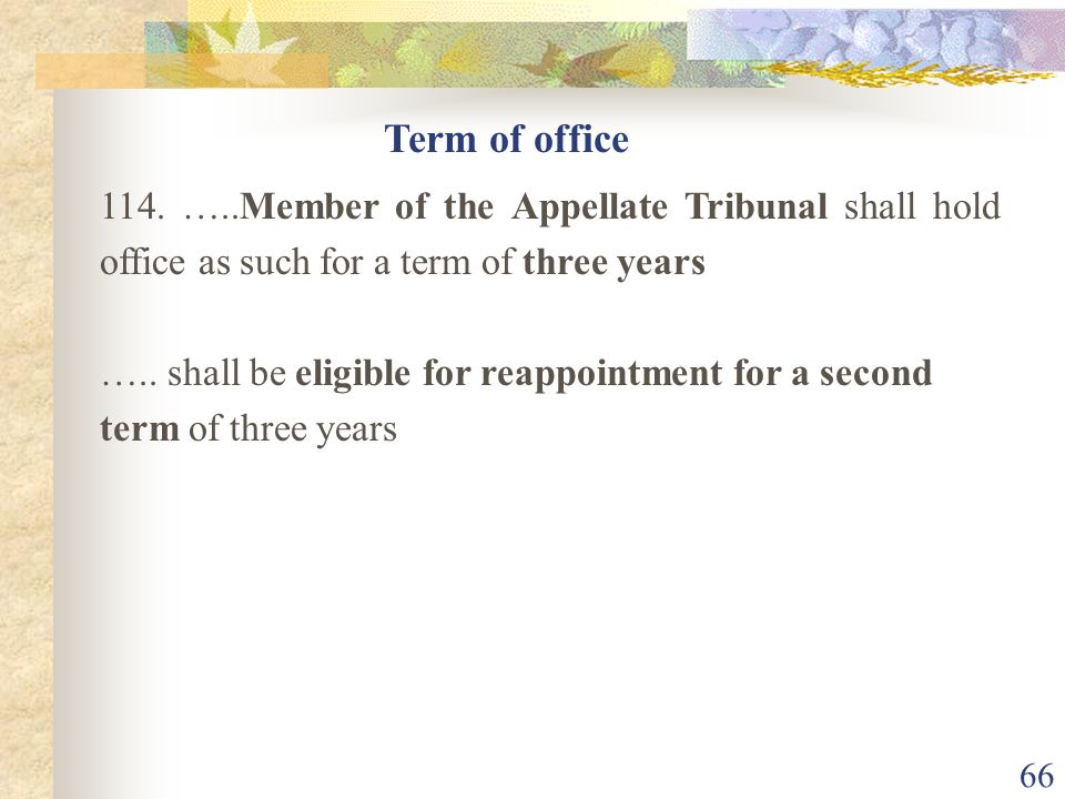 Term of office 114. …..Member of the Appellate Tribunal shall hold office as such for a term of three years.