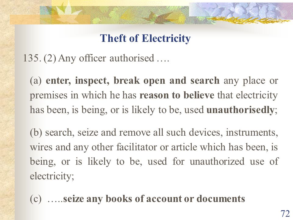 Theft of Electricity 135. (2) Any officer authorised ….
