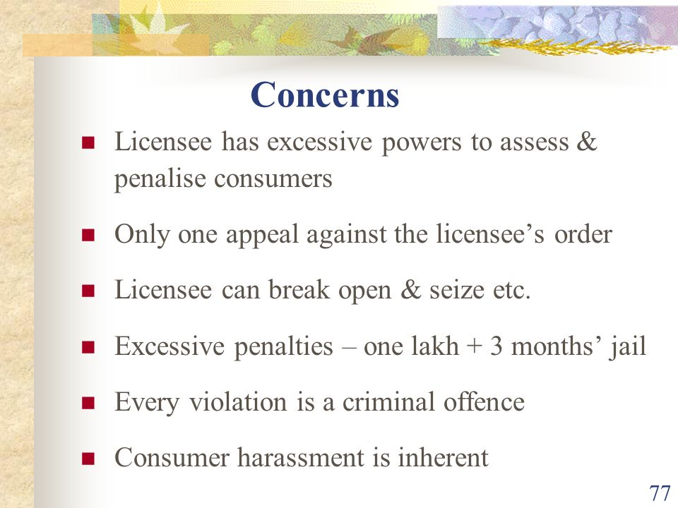 Concerns Licensee has excessive powers to assess & penalise consumers