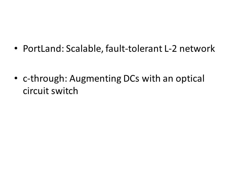 PortLand: Scalable, fault-tolerant L-2 network