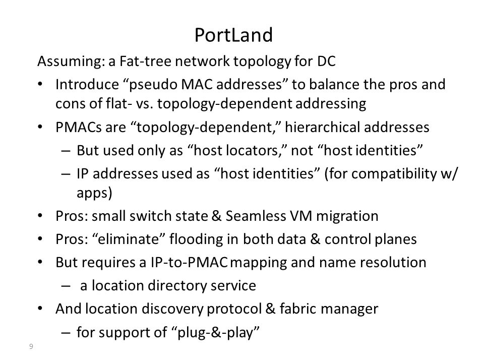 PortLand Assuming: a Fat-tree network topology for DC