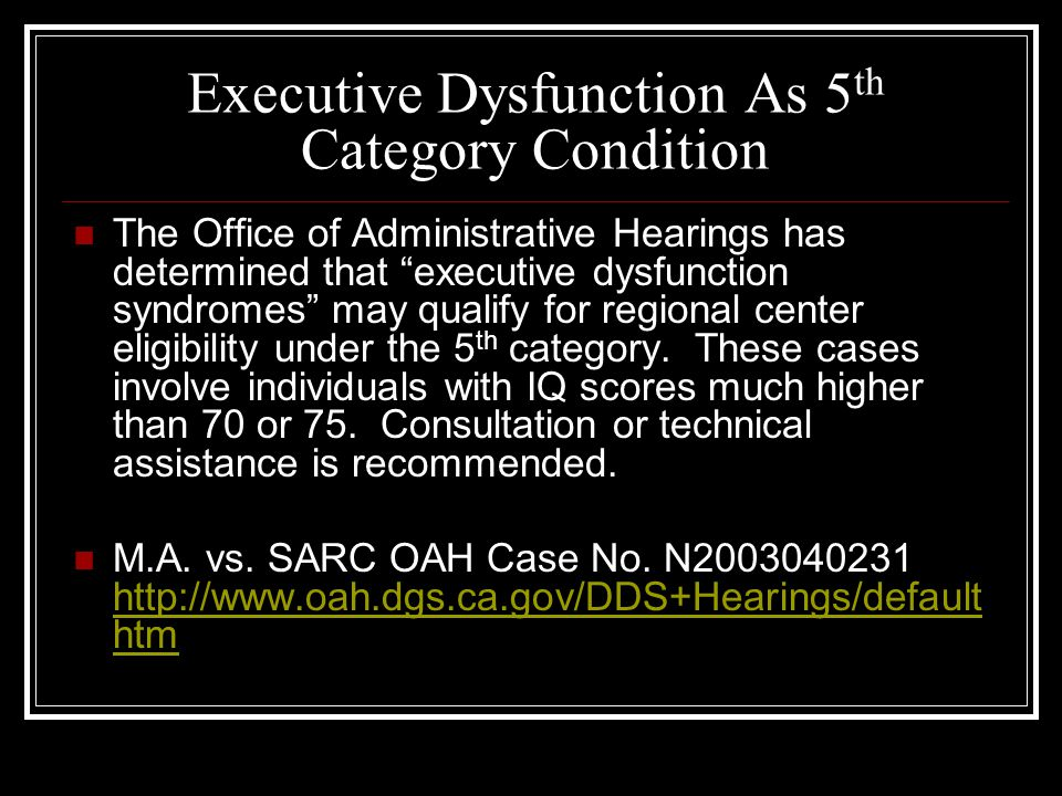 Executive Dysfunction As 5th Category Condition