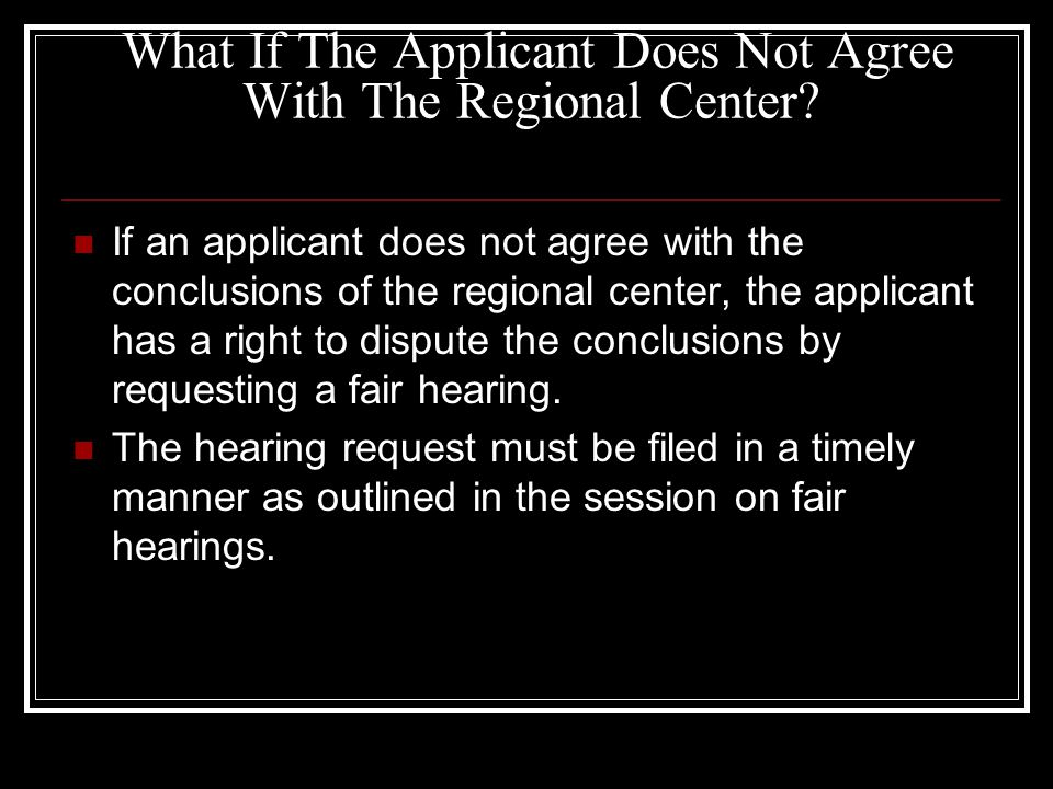 What If The Applicant Does Not Agree With The Regional Center