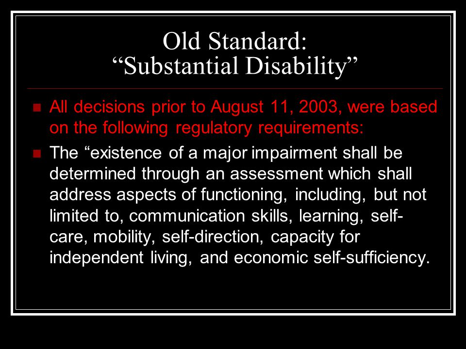 Old Standard: Substantial Disability