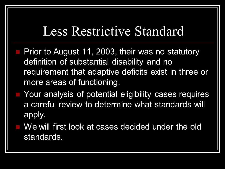 Less Restrictive Standard