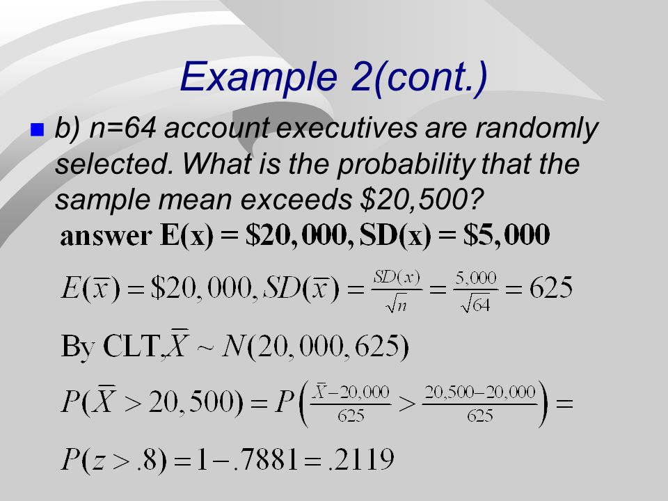 Example 2(cont.) b) n=64 account executives are randomly selected.