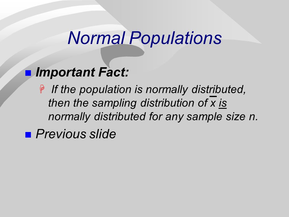Normal Populations Important Fact: Previous slide