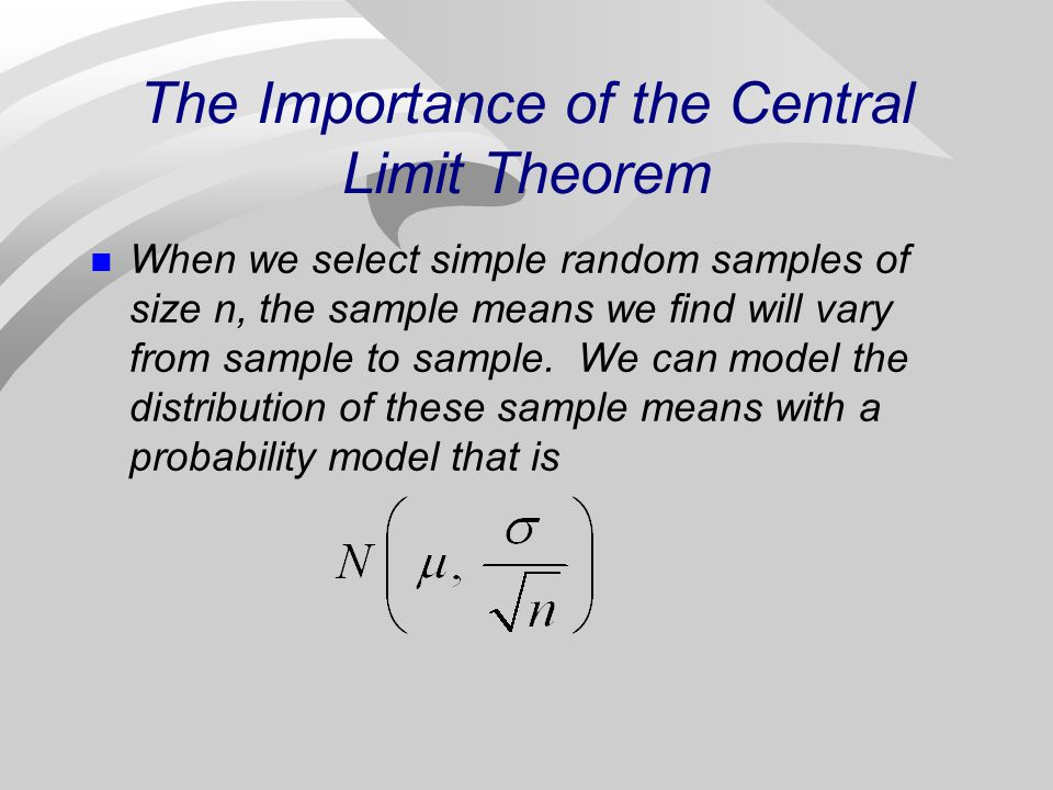 The Importance of the Central Limit Theorem