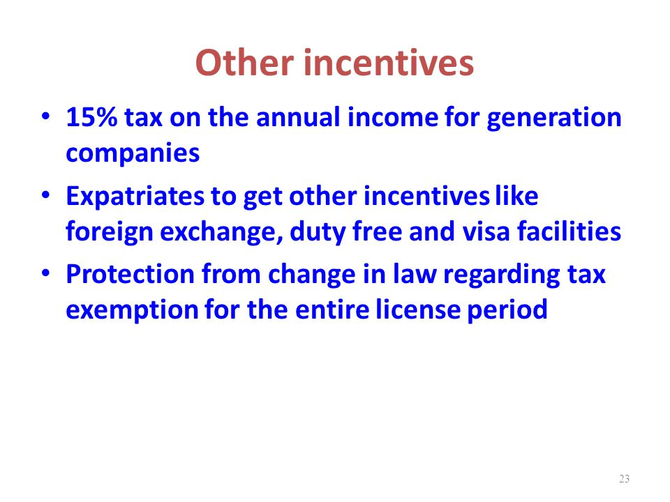 Other incentives 15% tax on the annual income for generation companies