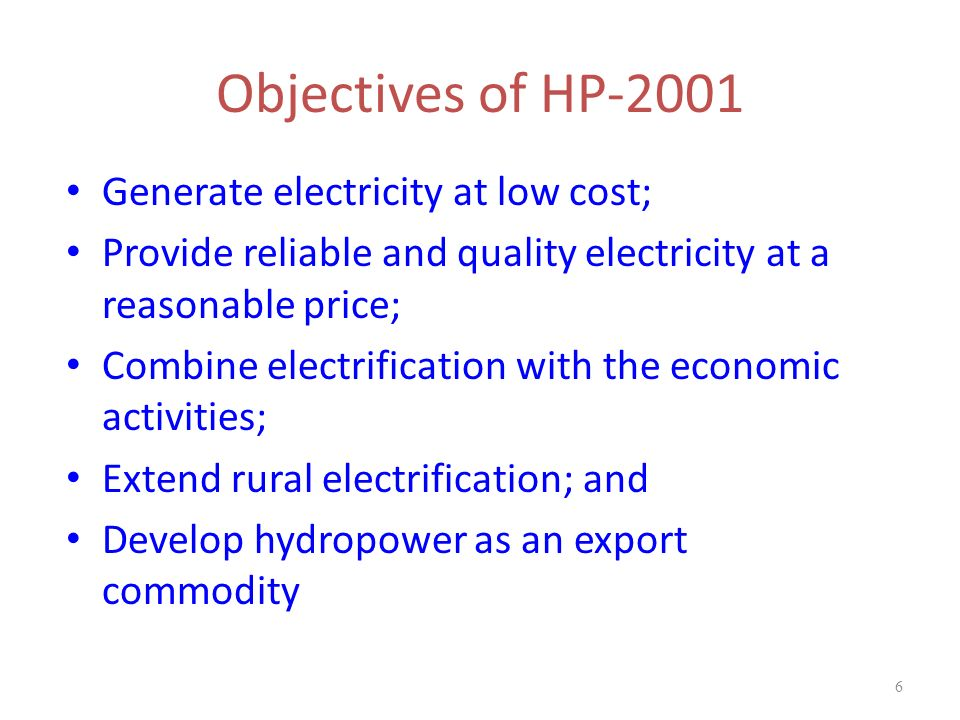 Objectives of HP-2001 Generate electricity at low cost;