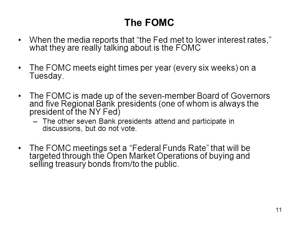 The FOMC When the media reports that the Fed met to lower interest rates, what they are really talking about is the FOMC.
