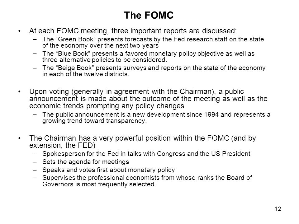 The FOMC At each FOMC meeting, three important reports are discussed:
