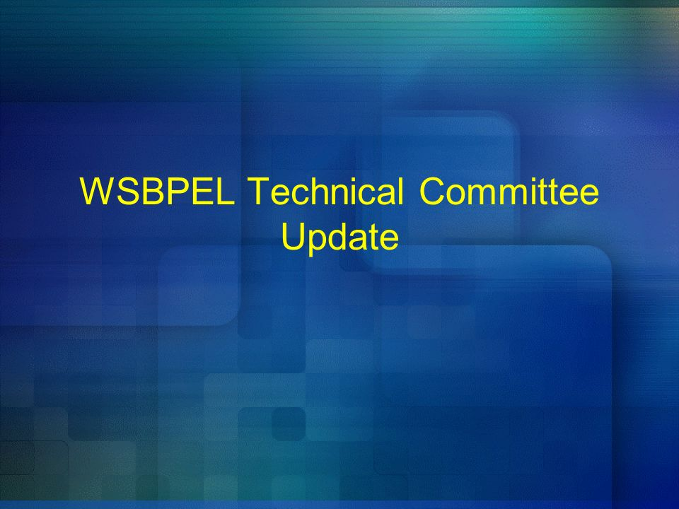 WSBPEL Technical Committee Update