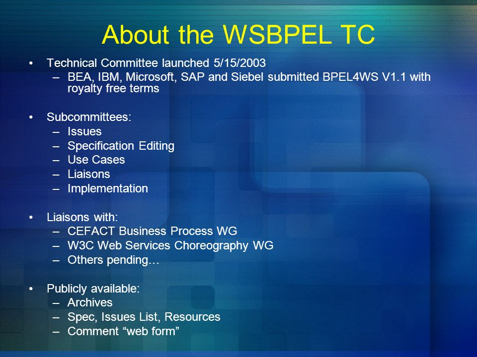 About the WSBPEL TC Technical Committee launched 5/15/2003