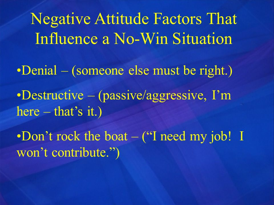 Negative Attitude Factors That Influence a No-Win Situation