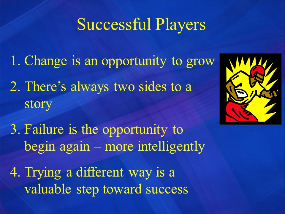 Successful Players Change is an opportunity to grow