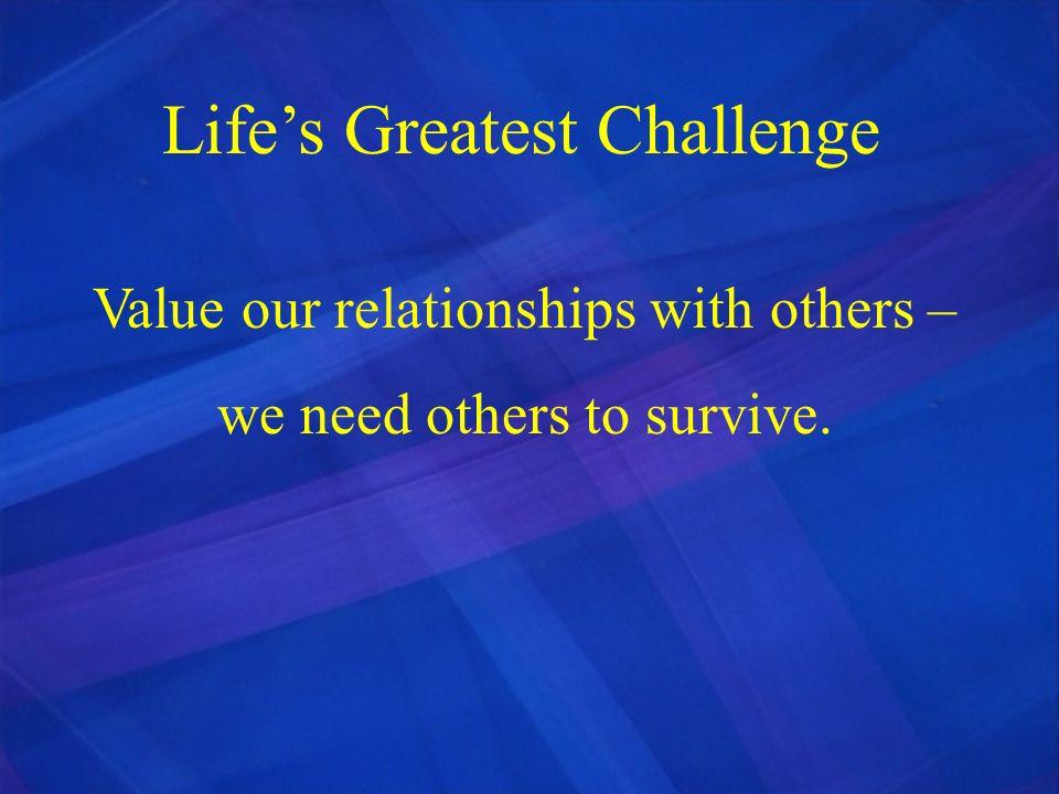 Life's Greatest Challenge