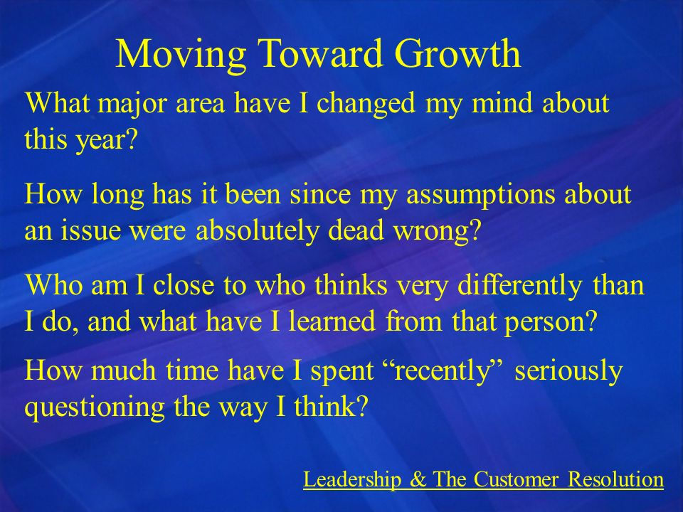 Moving Toward Growth What major area have I changed my mind about