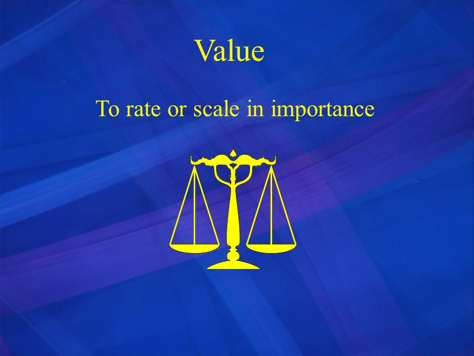 To rate or scale in importance