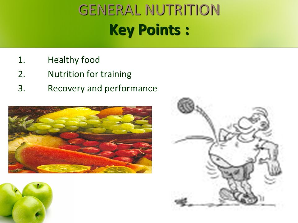GENERAL NUTRITION Key Points :