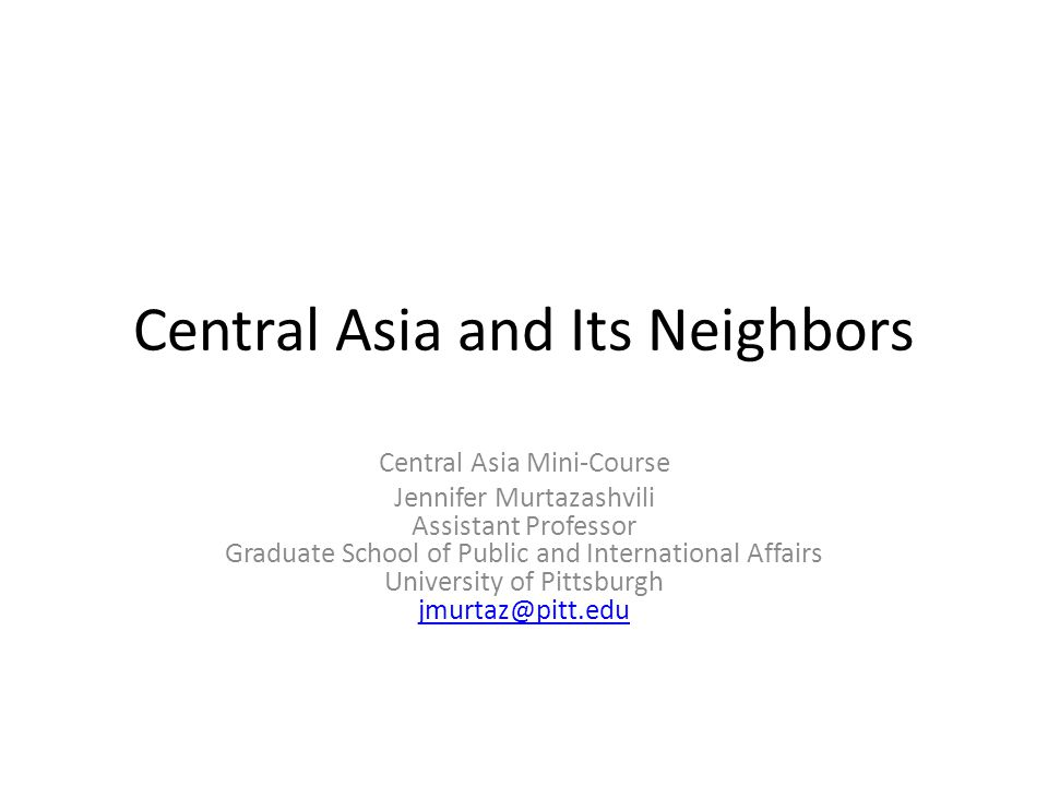 Central Asia and Its Neighbors