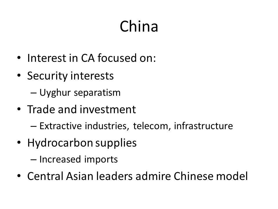 China Interest in CA focused on: Security interests