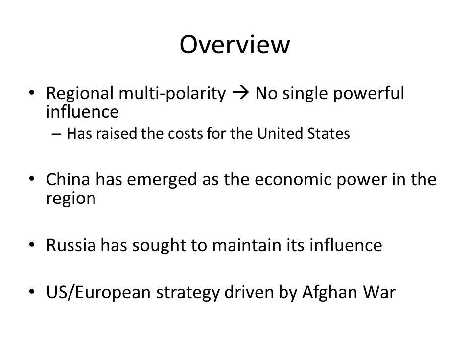 Overview Regional multi-polarity  No single powerful influence
