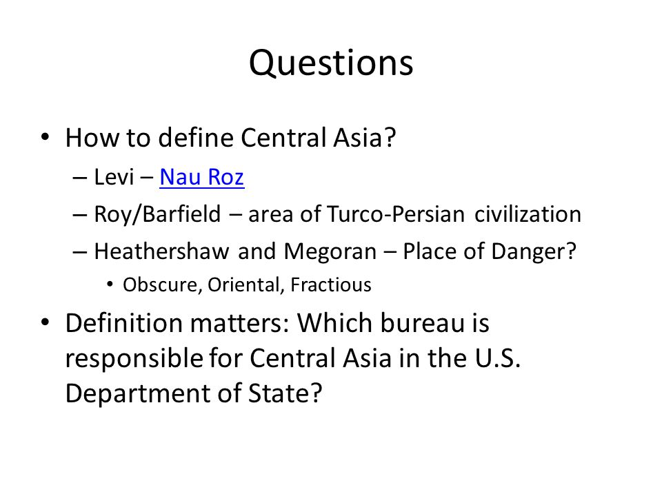 Questions How to define Central Asia
