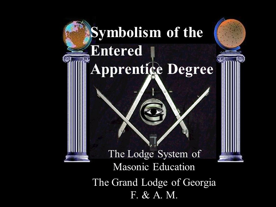 Symbolism Of The Entered Apprentice Degree Ppt Video Online Download