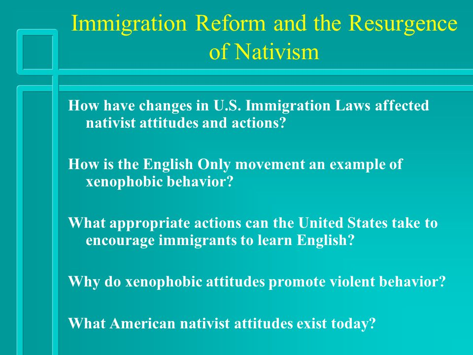 Immigration Reform and the Resurgence of Nativism
