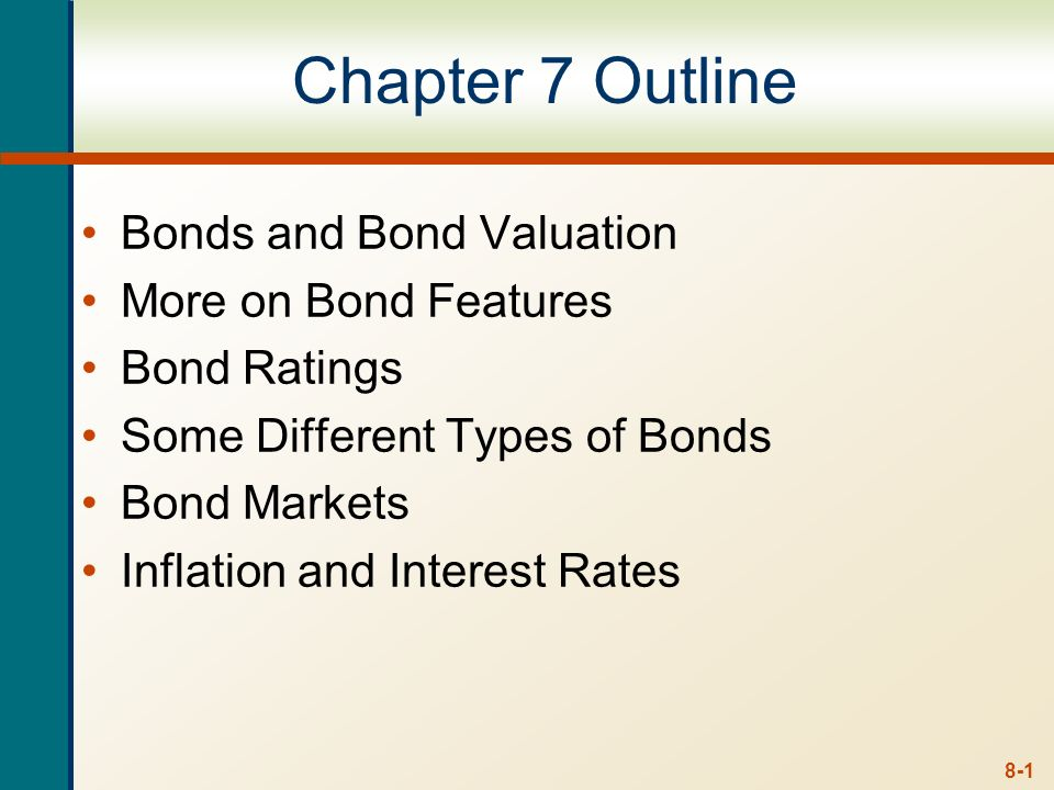 Chapter 7 Outline Bonds and Bond Valuation More on Bond Features