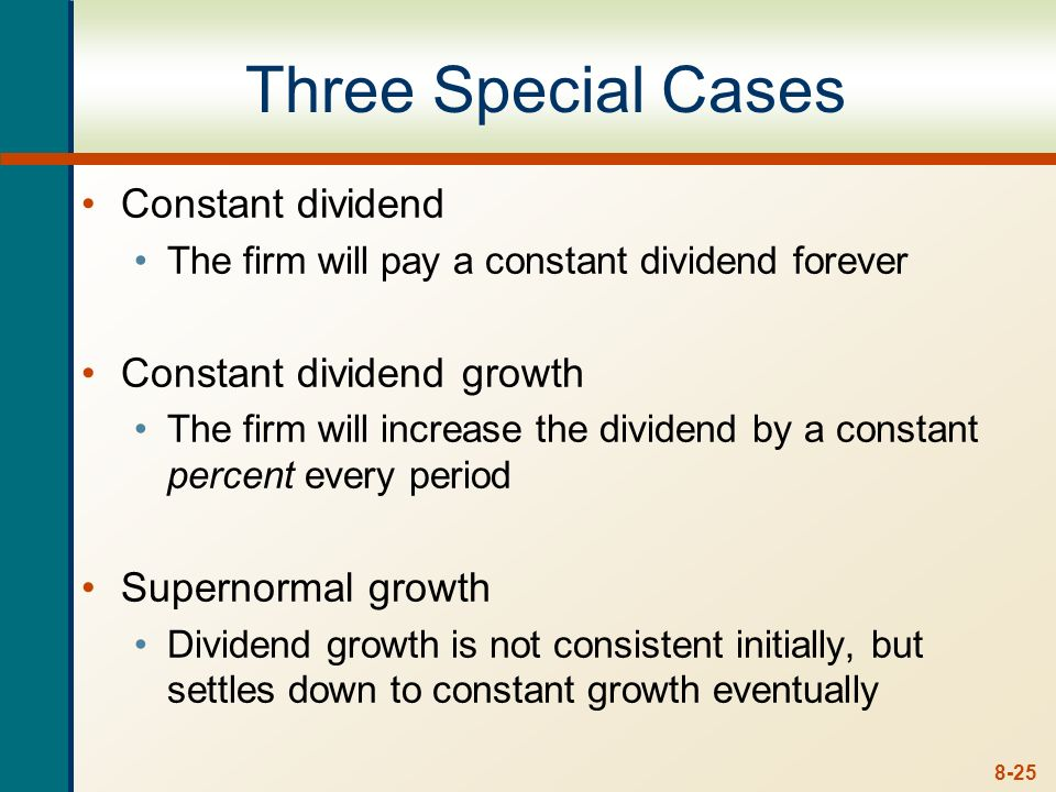 Three Special Cases Constant dividend Constant dividend growth