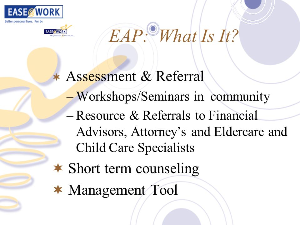 EAP: What Is It Short term counseling Management Tool