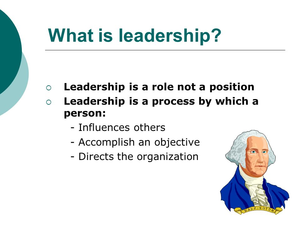 What is leadership Leadership is a role not a position