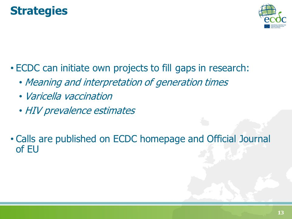 Strategies ECDC can initiate own projects to fill gaps in research: