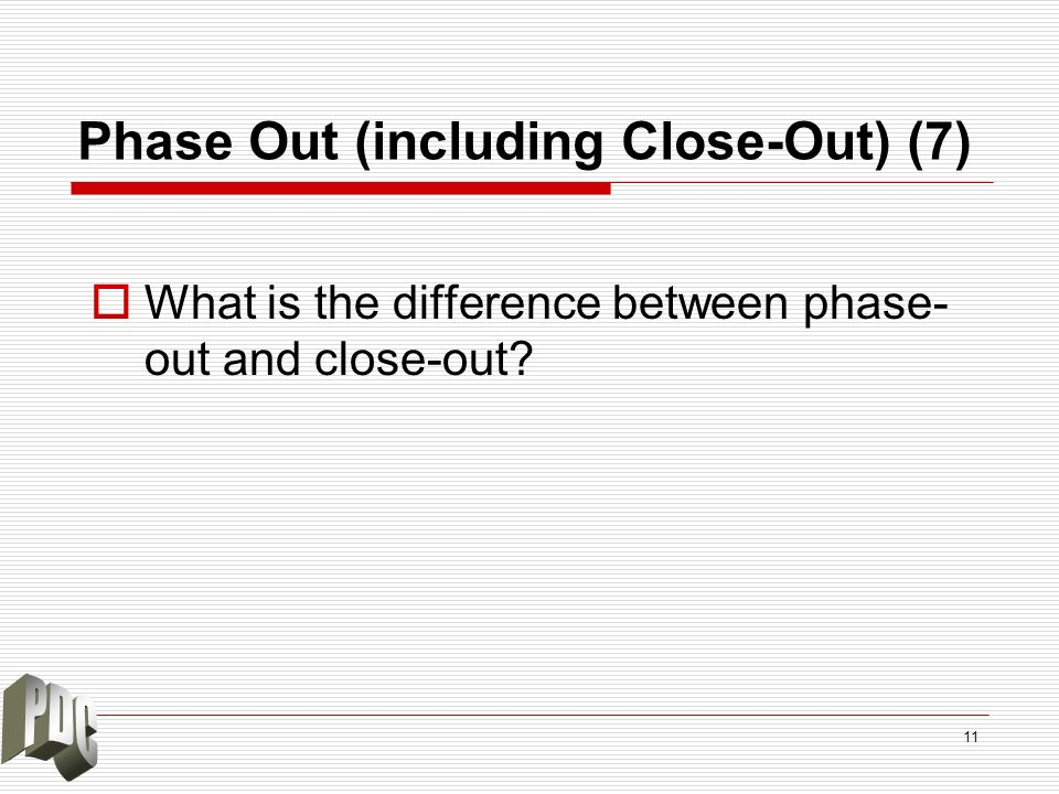 Phase Out (including Close-Out) (7)