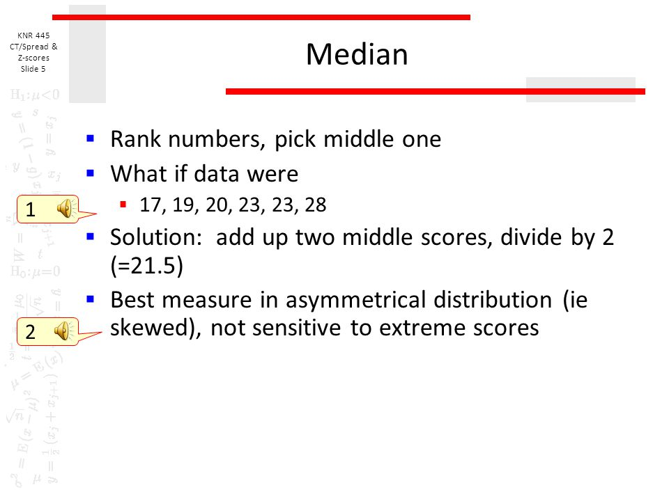 Median Rank numbers, pick middle one What if data were